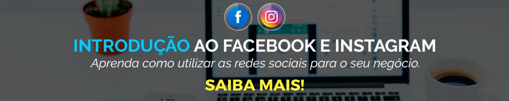 Introdução ao Facebook e Instagram